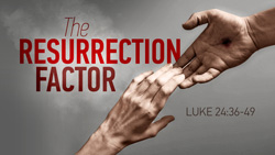 The Resurrection Factor