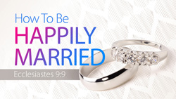 How to Be Happily Married