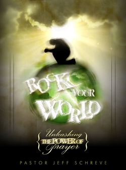 Rock Your World: Unleashing the Power of Prayer - Series
