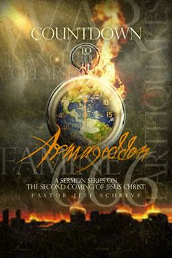 Countdown to Armageddon: A Sermon Series on the Second Coming of Jesus Christ - Series