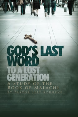 God's Last Word to a Lost Generation: A Study of the Book of Malachi - Series