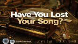 Have You Lost Your Song?